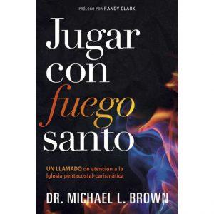 Jugar con fuego santo - Michael Brown